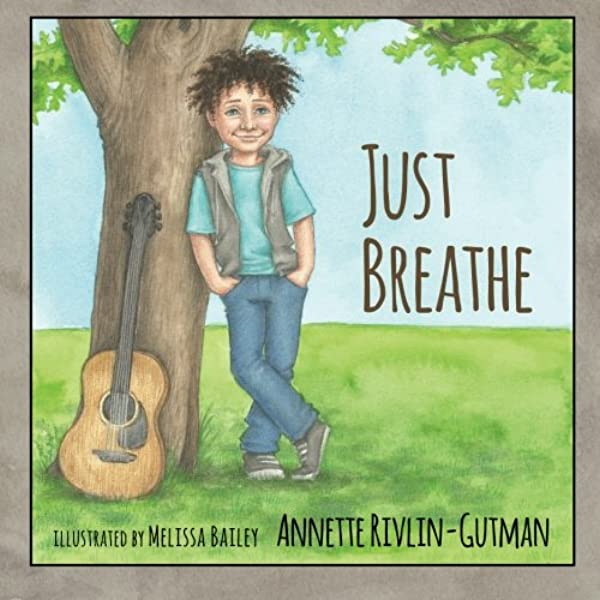 Just Breathe Paperback by Annette Rivlin-Gutman (Author), Melissa Bailey (Illustrator)
