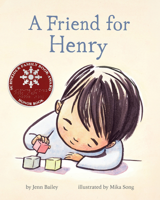 A Friend for Henry: (Books About Making Friends, Children's Friendship Books, Autism Awareness Books for Kids) by Jenn Bailey  (Author), Mika Song  (Illustrator)